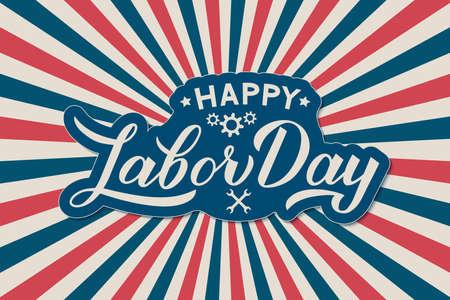 Ilustración de Happy Labor Day calligraphy lettering on Retro patriotic background in colors of flag USA. Vector template for typography poster, logo design, banner, flyer, greeting card, party invitation, etc. - Imagen libre de derechos