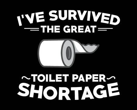Illustration pour Toilet Paper Shortage  / Beautiful Text Quote Tshirt Design Poster Vector Illustration - image libre de droit