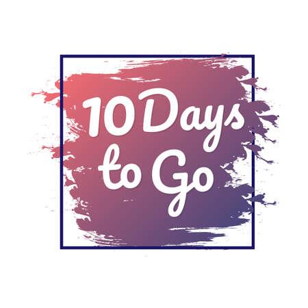 Ilustración de 10 days to go. Hurry Up sign. Count down. Vector stock illustration. - Imagen libre de derechos