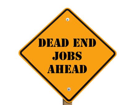 sign indicating that dead-end jobs are ahead