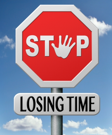 stop lozing or wasting time for action, act now no lost opportunities dont wast future