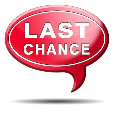 Photo pour last chance final opportunity or call now or never - image libre de droit
