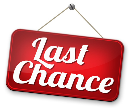 Photo pour last chance final warning or opportunity or call now or never - image libre de droit