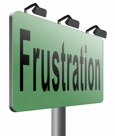 Frustration road sign billboard.