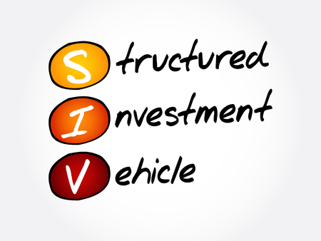 SIV - Structured Investment Vehicle acronym, business concept background