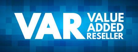 VAR - Value Added Reseller acronym, business concept background