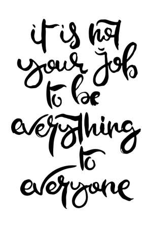 Illustration pour It is Not Your Job to be Everything to Everyone. Hand lettering grunge card with textured handcrafted doodle letters in retro style. Hand-drawn vintage vector typography illustration - image libre de droit