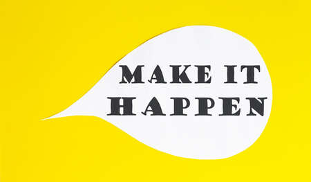 Photo for MAKE IT HAPPEN speech bubble isolated on yellow background. - Royalty Free Image