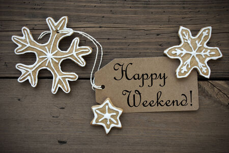 Happy Weekend on a Brown Tag with Ginger Bread Cookies on Wood