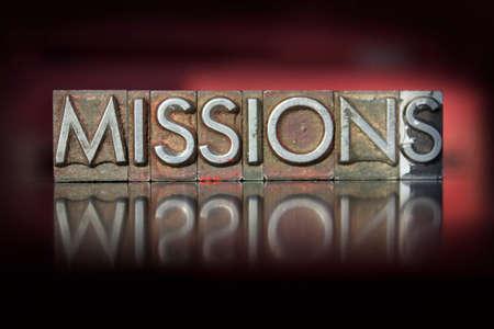 The word missions written in vintage letterpress type