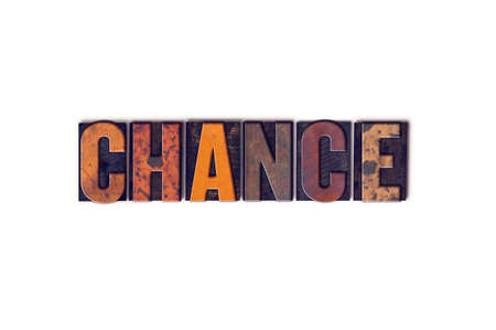 The word Chance written in isolated vintage wooden letterpress type on a white background.