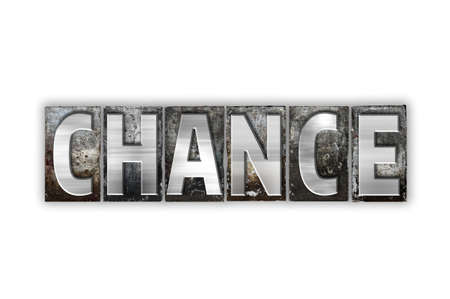 The word Chance written in vintage metal letterpress type isolated on a white background.