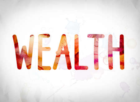 The word Wealth written in watercolor washes over a white paper background concept and theme.