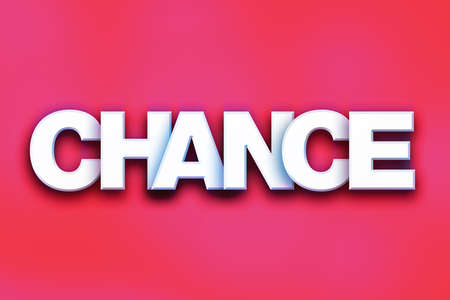 The word Chance written in white 3D letters on a colorful background concept and theme.