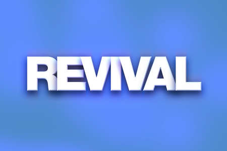 The word Revival written in white 3D letters on a colorful background concept and theme.
