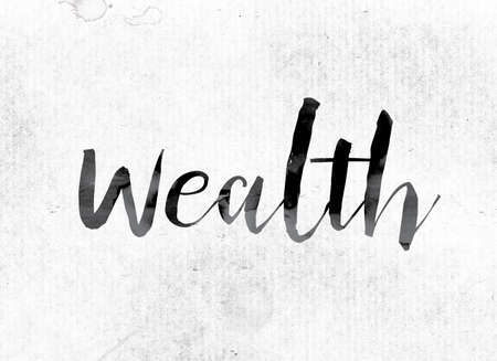The word Wealth concept and theme painted in watercolor ink on a white paper.