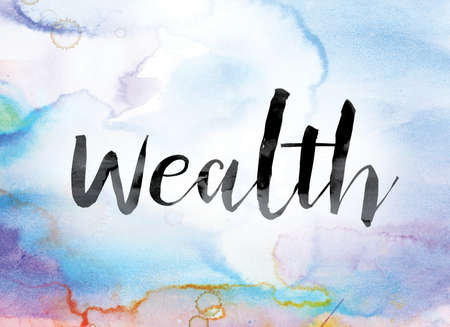 The word Wealth painted in black ink over a colorful watercolor washed background concept and theme.