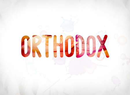 The word Orthodox  concept and theme painted in colorful watercolors on a white paper background.