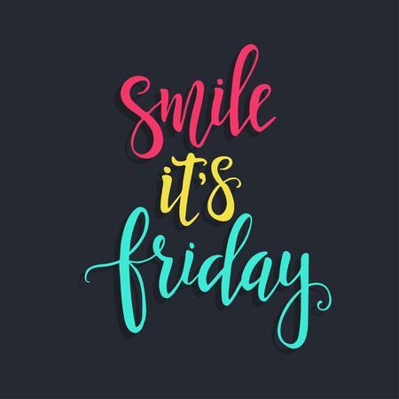Ilustración de Smile it is Friday, Hand drawn typography poster. T shirt hand lettered calligraphic design. Inspirational vector typography. - Imagen libre de derechos