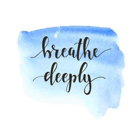 Illustration pour Breathe Deeply. T-shirt hand lettered calligraphic design. Inspirational vector typography. Vector illustration. - image libre de droit