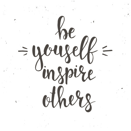 Illustration pour Be Yourself Inspire Others. T-shirt hand lettered calligraphic design. Inspirational vector typography. Vector illustration. - image libre de droit