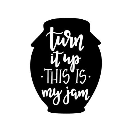 Illustration pour Turn it up this is my jam Hand drawn typography poster. Conceptual handwritten phrase Home and Family T shirt hand lettered calligraphic design. Inspirational vector - image libre de droit