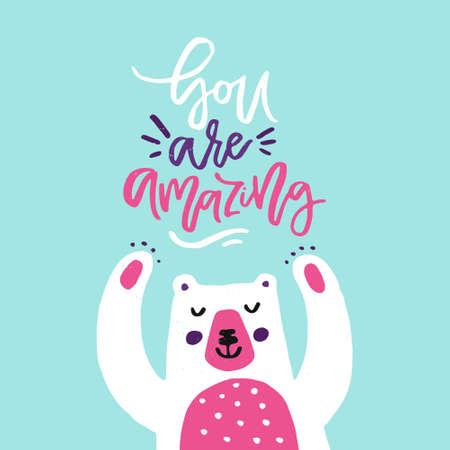 Illustration pour You are amazing - romantic quote and cute bear illustration made in vector, - image libre de droit
