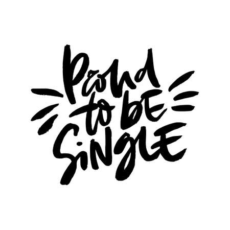 Illustration pour Quote proud to be single. Vector anti valentine lettering isolated on background. - image libre de droit
