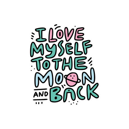 Illustration pour Bold style lettering with fun quote i love myself to the moon and back. Self care concept. Vector illustration. - image libre de droit