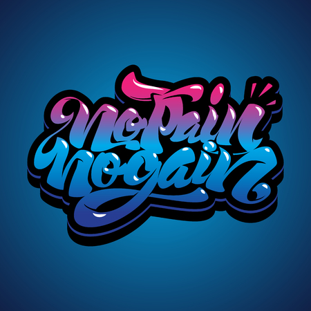 No Pain No Gain. Workout and fitness motivation quote. Creative typography graffiti style concept.