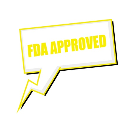 FDA Approved yellow stamp text on white Speech bubbles