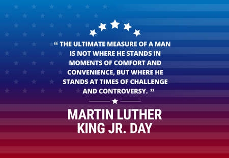 Illustration pour Martin Luther King Jr Day holiday vector background - inspirational quote The ultimate measure of a man.. - image libre de droit