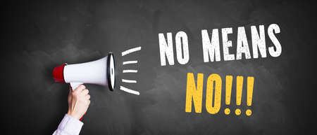 megaphone with No means No!!! on a chalkboard