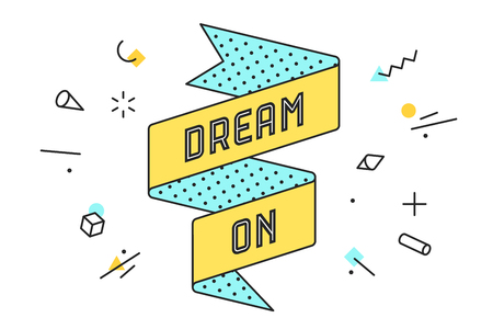 Illustration pour Dream On. Vintage ribbon banner and drawing in line style with text dream on. Hand drawn design in memphis trendy style, phrase dream on. Typography for card, banner, poster. Vector Illustration - image libre de droit