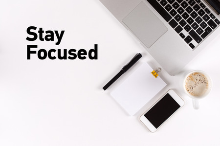 Stay Focused text on the desk with copy space