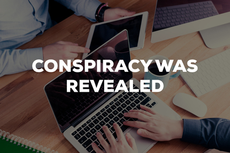 CONSPIRACY WAS REVEALED CONCEPT
