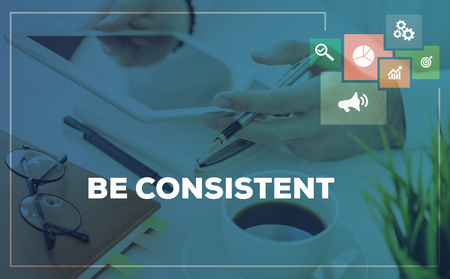 BE CONSISTENT CONCEPT