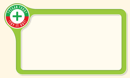 Vector frame for your text and the words vegan food. try it