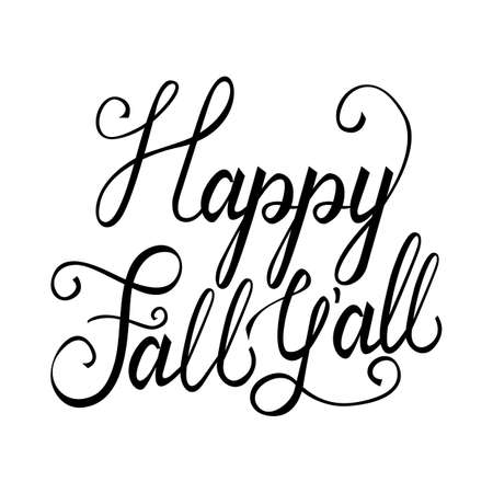 Modern brush phrase Happy fall all. isolated on white background