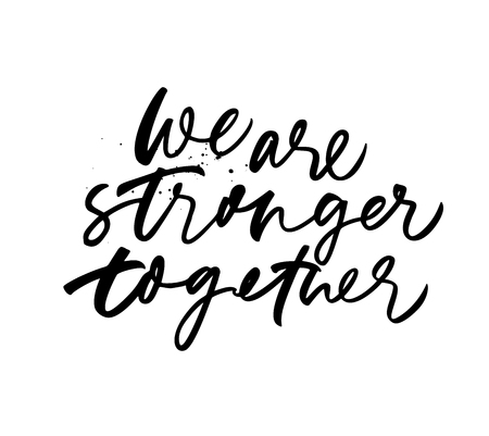 Illustration pour We are stronger together phrase. Hand drawn brush style modern calligraphy. Vector illustration of handwritten lettering. Isolated on white background. Motivational poster, banner, inscription. - image libre de droit
