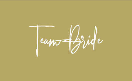 Ilustración de Team bride calligraphy text. Hand drawn lettering element for prints, cards, posters, products packaging, branding. - Imagen libre de derechos