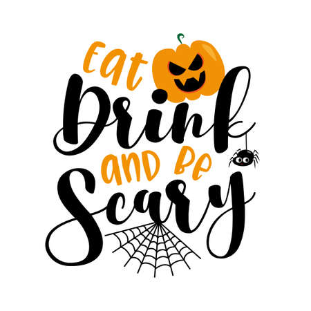 Illustration pour Eat Drink and be Scary- Halloween text with scary pumpkin and spider. Good for Invitation and greeting card, poster, party decor, and textile print, or gift design. - image libre de droit