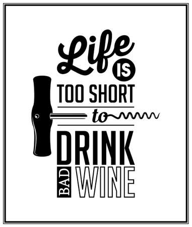 Illustration pour Life is too short to drink bad wine - Quote Typographical Background.   - image libre de droit