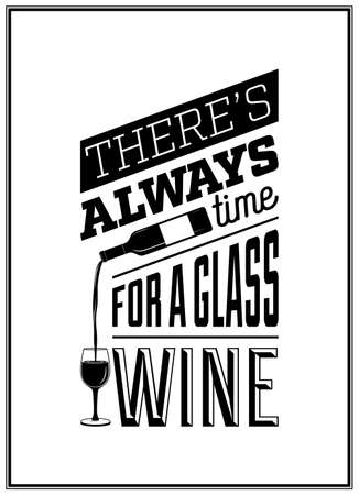 Illustration pour There s always time for a glass of wine - Quote Typographical Background.   - image libre de droit