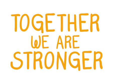 Illustration pour together we are stronger lettering design of Quote phrase text and positivity theme Vector illustration - image libre de droit