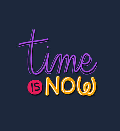 time is now lettering design of Quote phrase text and positivity theme Vector illustration