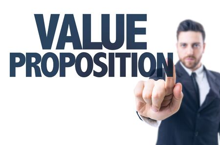 Business man pointing the text: Value Proposition