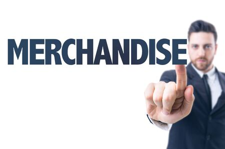 Business man pointing the text: Merchandise