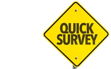 Quick survey sign on white background