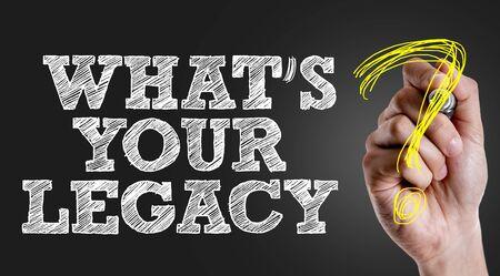 Photo pour Hand holding a marker with Whats Your Legacy concept - image libre de droit